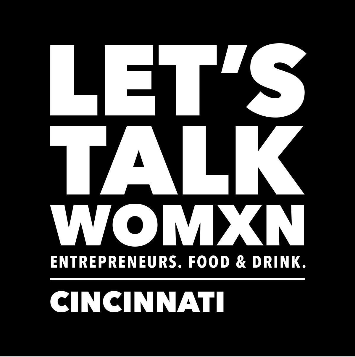 Let's Talk Womxn - Cincinnati