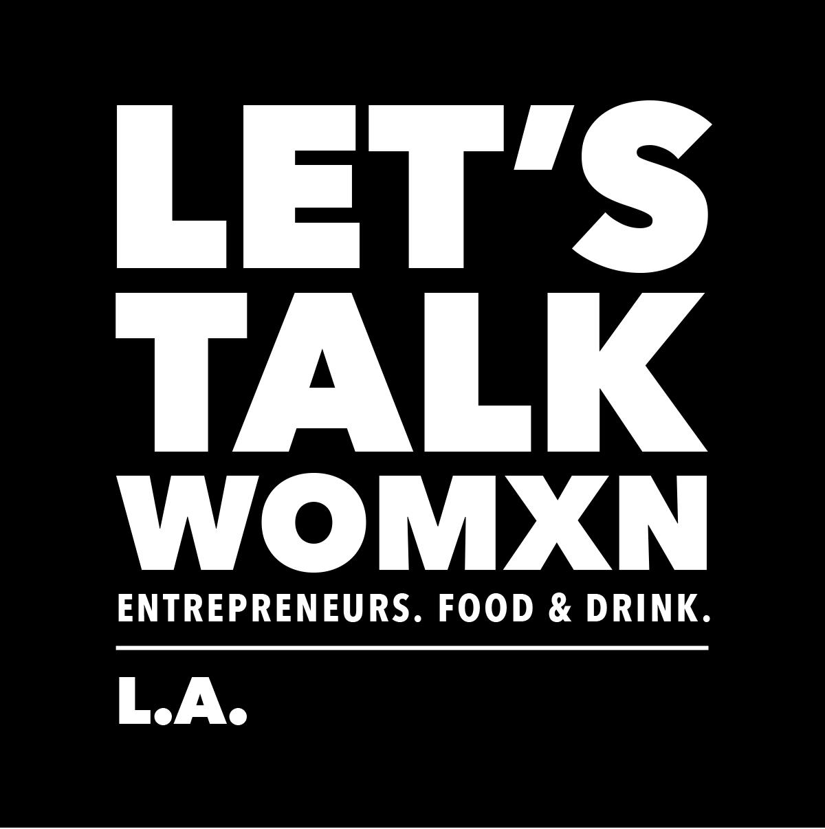 Let's Talk Womxn - Los Angeles