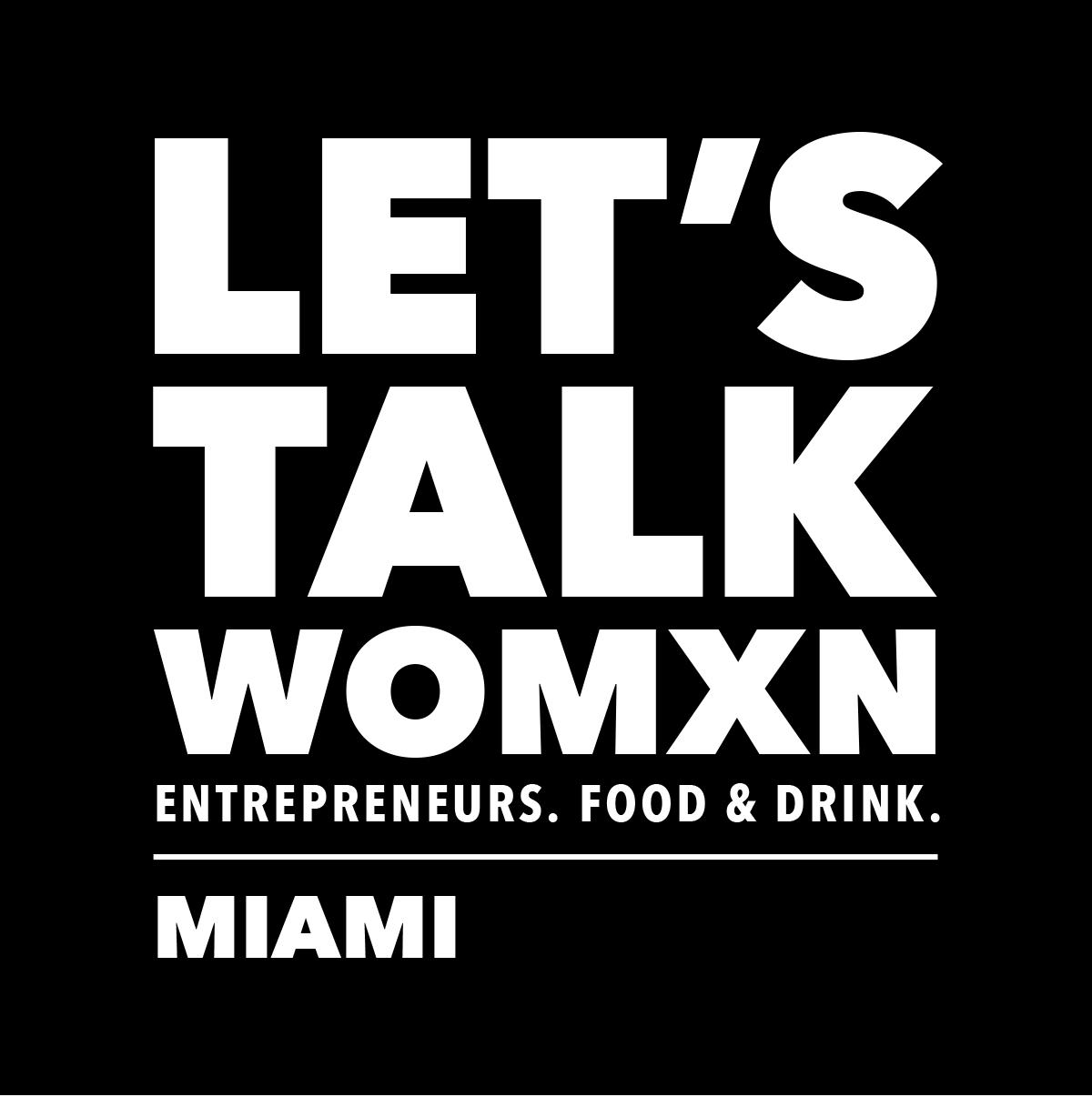 Let's Talk Womxn - Miami
